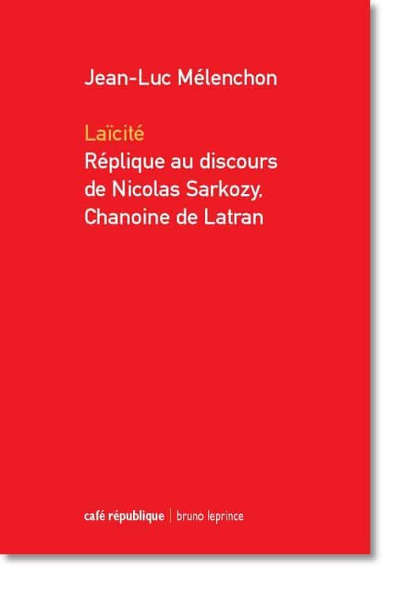 Laïcité. Réplique au discours de Nicolas Sarkozy, chanoine de Latran