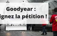 Goodyear : signez la pétition