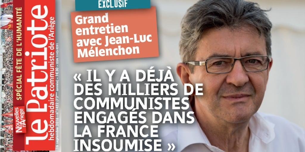 «Il y a déjà des milliers de communistes engagés dans la France insoumise» - Entretien avec <i>Le Patriote</i>