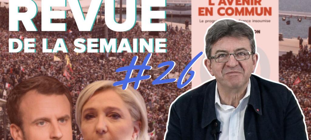 Revue de la semaine #26 : Après le premier tour de la présidentielle.