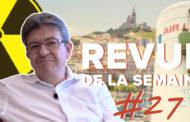 Revue de la semaine #27 : législatives, Marseille, industrie, GM&S, Technip, écologie, nucléaire