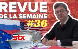 Revue de la semaine #36 : Russie, STX, Jaurès, incidents à l'Assemblée nationale
