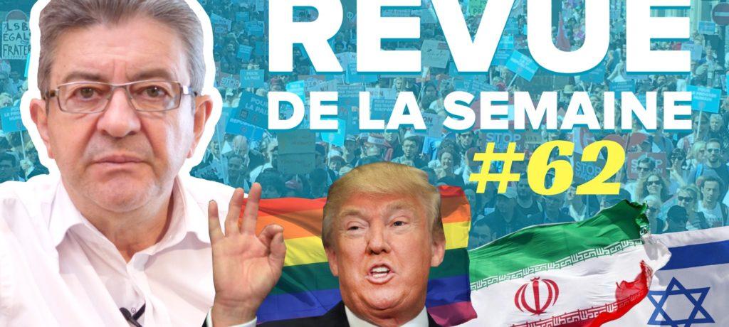 Revue de la semaine #62 : Sanctions des USA, Iran, Israël, 26 mai, homophobie, transphobie