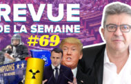 Revue de la semaine #69 : Affaire Benalla, bus des Bleus, Trump, nucléaire, réforme constitutionnelle