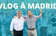 VLOG - À Madrid avec Pablo Iglesias