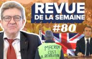 Revue de la semaine #80 : Mensonges de Macron, gilets jaunes, Brexit, 400 000 abonnés 😁