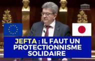 VIDÉO - JEFTA : il faut un protectionnisme solidaire