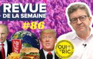 Revue de la semaine #86 : climat, antisémitisme, malbouffe, RIC, Russie, TAFTA
