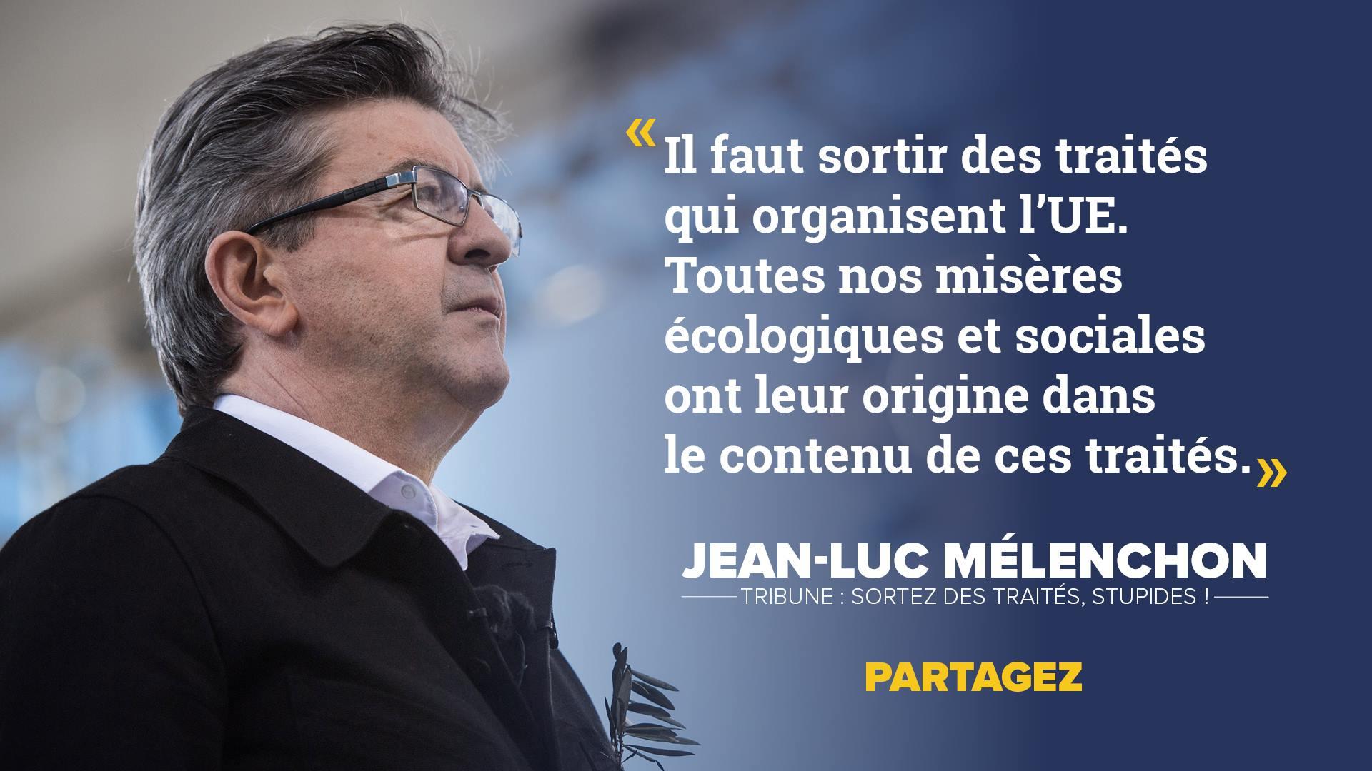 Sortez des traités, stupides ! - Tribune de Jean-Luc Mélenchon en réponse à Emmanuel Macron