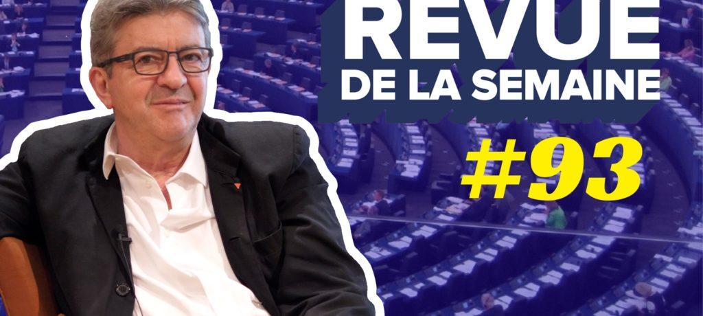 VIDÉO - Revue de la semaine #93 - Spéciale européennes : 26 mai, campagne, vote, attaques médiatiques