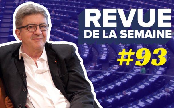 Revue de la semaine #93 - Spéciale européennes : 26 mai, campagne, vote, attaques médiatiques