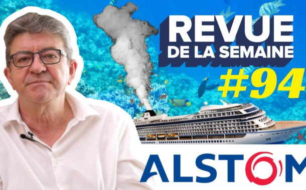 Revue de la semaine #94 : Belfort, Alstom, pollution, croisières, mers et océans