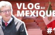 VIDÉO - Vlog au Mexique #1 : La Révolution citoyenne victorieuse