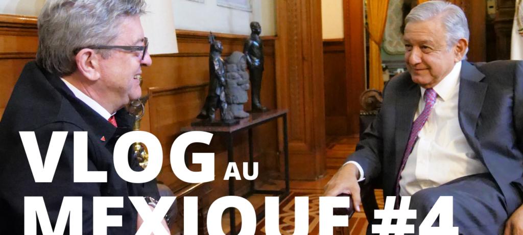 VIDÉO - Vlog Mexique #4 : Rencontres avec AMLO, à l'Assemblée nationale et au Sénat