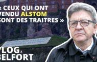 VIDÉO - « Ceux qui ont vendu Alstom sont des traitres » - Vlog à Belfort