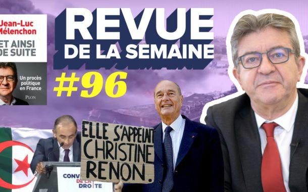 Revue de la semaine #96 : Chirac, Zemmour, laïcité, Algérie, Lubrizol, Christine Renon