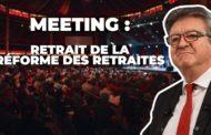 VIDÉO - Retraites : Meeting de J.-L. Mélenchon contre la réforme de Macron