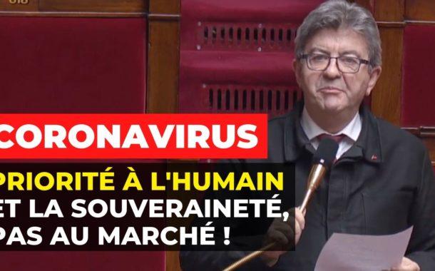 VIDÉO - Coronavirus : priorité à l'humain et la souveraineté, pas au marché !
