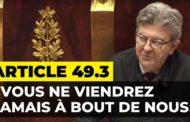 VIDÉO - Article 49.3 : «Vous ne viendrez jamais à bout de nous» - Motion de censure contre le gouvernement