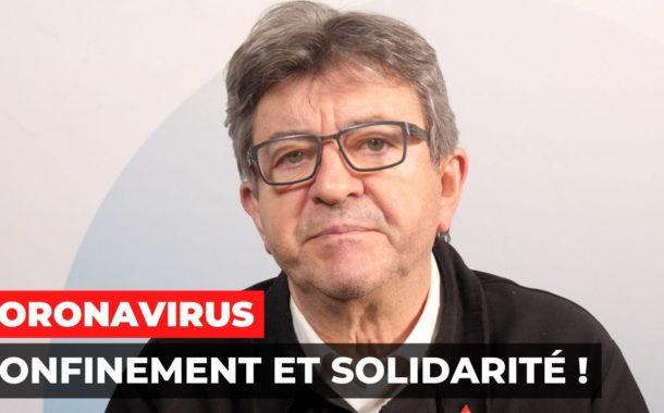 VIDÉO - Coronavirus : confinement et solidarité ! - Réaction à l'allocution d'E. Macron