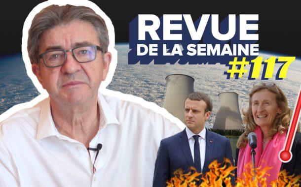 Revue de la semaine #117 : Climat, eau, nucléaire, indépendance de la Justice, Fillon, Kohler, Belloubet