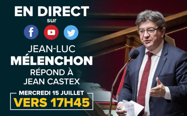 EN DIRECT - Jean-Luc Mélenchon répond à Jean Castex