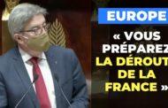 VIDÉO - Europe : vous préparez la déroute de la France