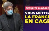 VIDÉO - Sécurité globale : vous mettez la France en cage