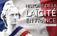 Anniversaire de la loi de 1905 : découvrez les podcasts de Jean-Luc Mélenchon sur la laïcité