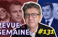 Revue de la semaine #131 : Macron-Vidal : le nouvel obscurantisme d'État