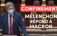 Confinement 3 : Mélenchon répond à Macron