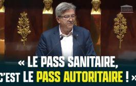 « Le pass sanitaire, c'est le pass autoritaire »