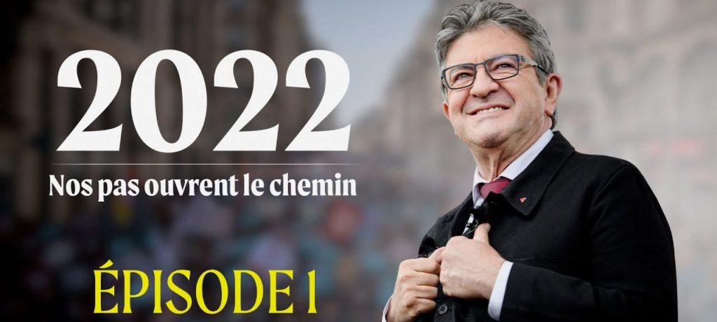 2022 : Nos pas ouvrent le chemin - Épisode 1 : Lancement de la campagne
