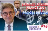 Revue de la semaine #146 :  OAS : l'extrême droite condamnée / Sommet Afrique-France